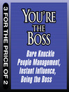 You&#39;re the Boss (MP3): Bare Knuckle People Management - Instant Influence - Being the Boss